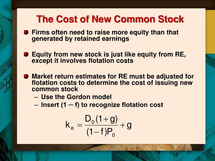 "the cost of common stock A public corporation can issue additional common stock and new or does issuing new stock affect retained earnings the ""cost"" of the new stock dividend."