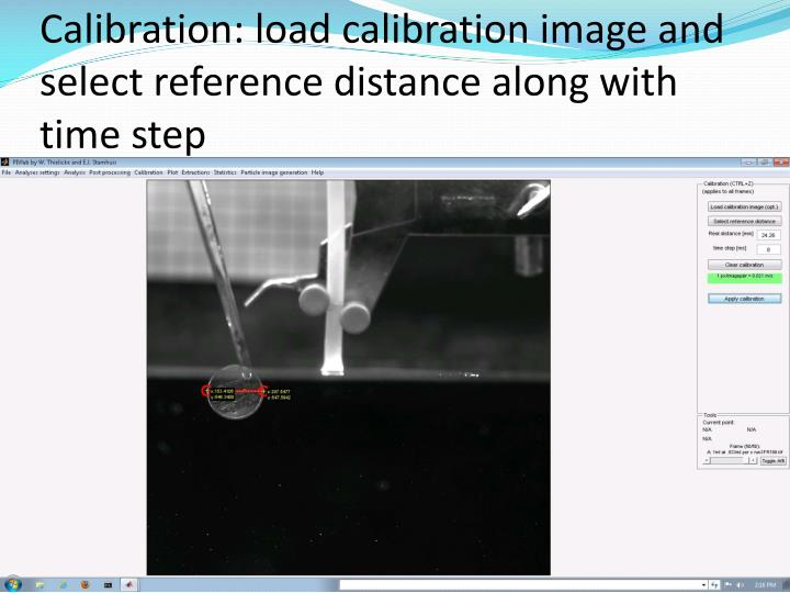 Calibration: load calibration image and select reference distance along with time step