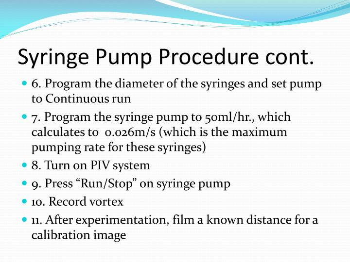 Syringe Pump Procedure cont.
