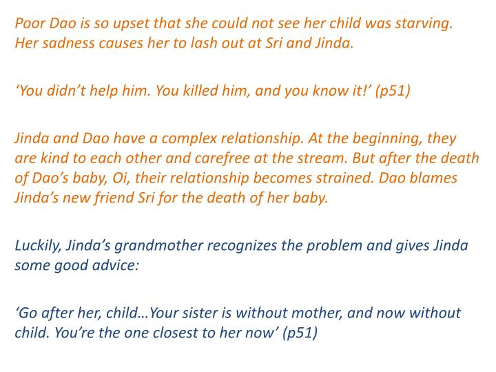 Poor Dao is so upset that she could not see her child was starving. Her sadness causes her to lash out at Sri and