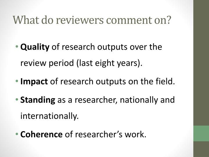What do reviewers comment on?