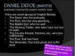 daniel defoe 1660 1731 practically invented the modern realistic novel