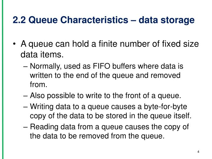 2.2 Queue Characteristics – data storage