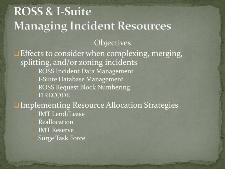 Ross i suite managing incident resources