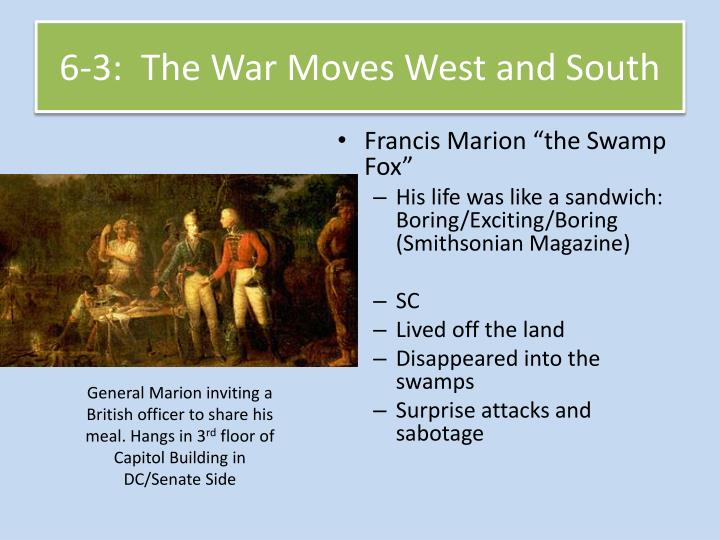 6-3:  The War Moves West and South