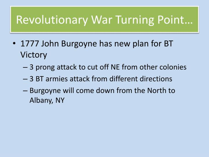 Revolutionary War Turning Point…