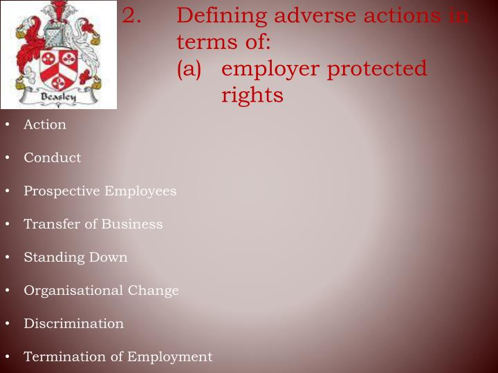 2.	Defining adverse actions in terms of: