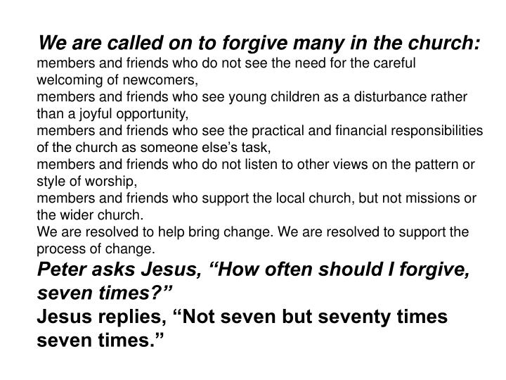 We are called on to forgive many in the church: