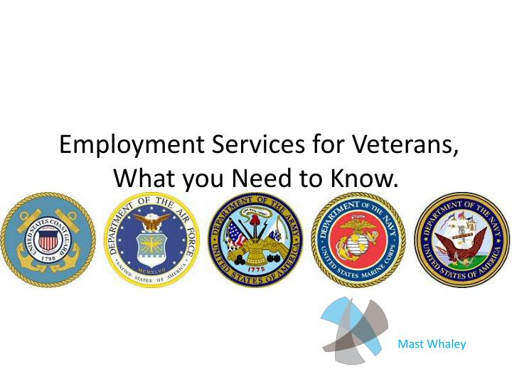 Employment services for veterans what you need to know