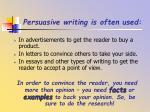 persuasive writing is often used
