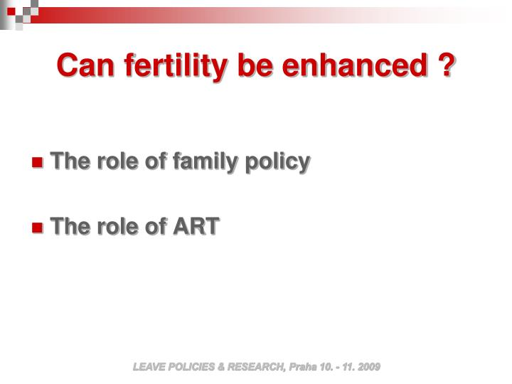 Can fertility be enhanced ?