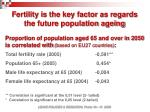 fertility is the key factor as regards the future population ageing