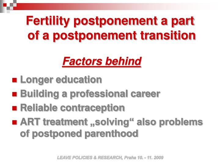 Fertility postponement a part