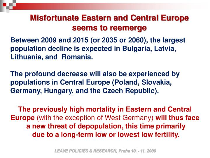 Misfortunate Eastern and Central Europe seems to reemerge