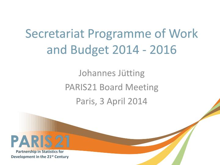 Secretariat programme of work and budget 2014 2016