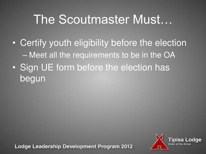 The Scoutmaster Must…