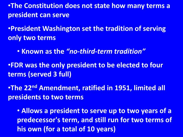 The Constitution does not state how many terms a president can serve
