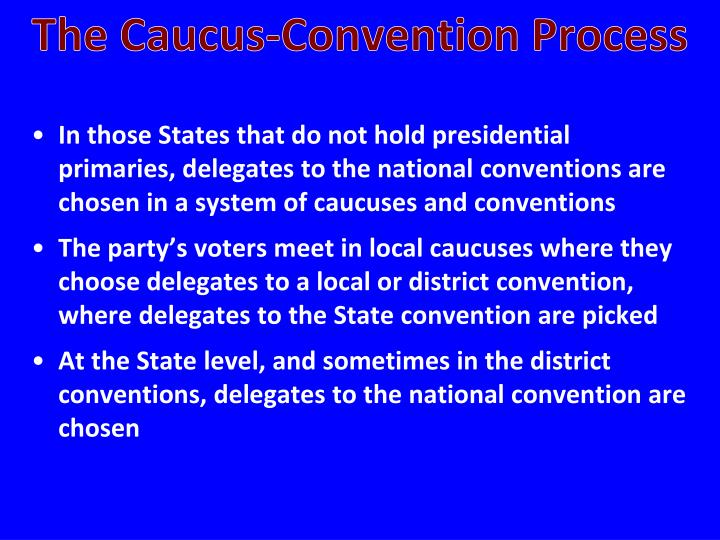 The Caucus-Convention Process