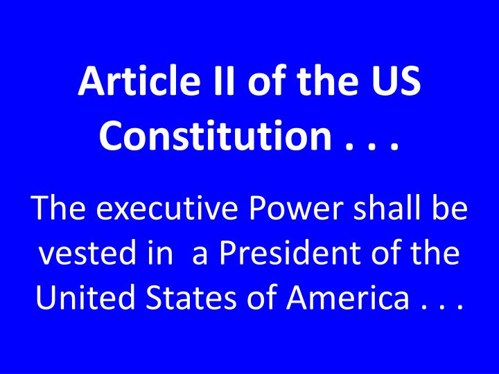 Article II of the US Constitution . . .