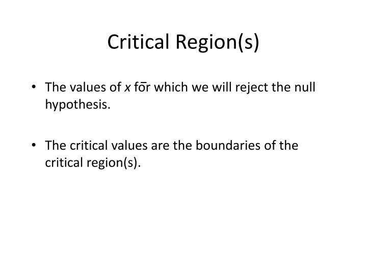 Critical Region(s)