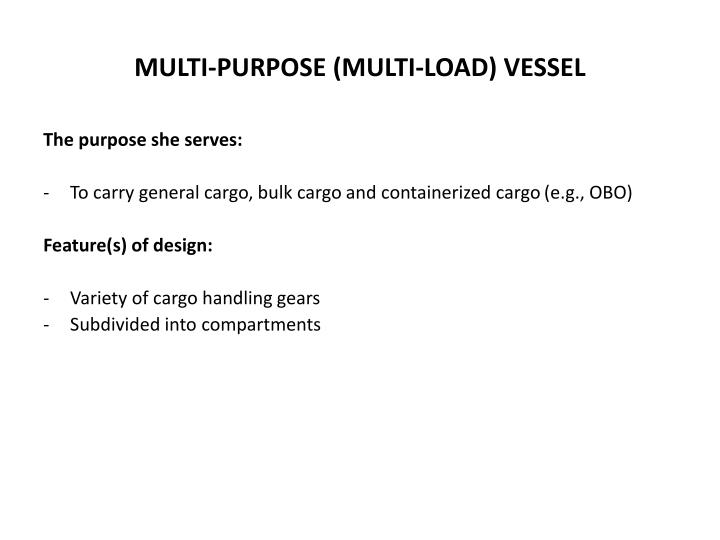 MULTI-PURPOSE (MULTI-LOAD) VESSEL