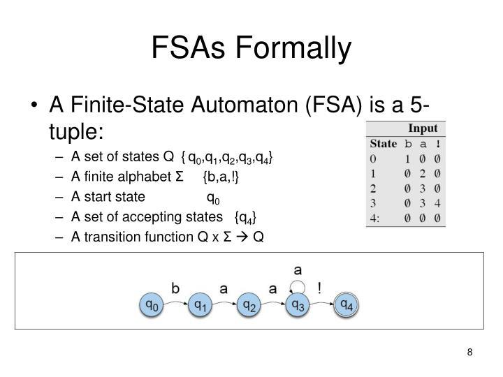 FSAs Formally