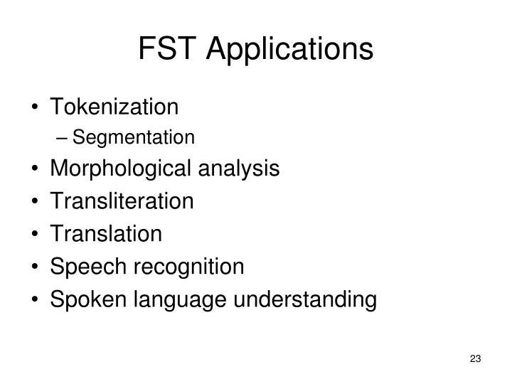 FST Applications