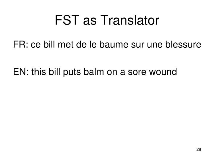 FST as Translator