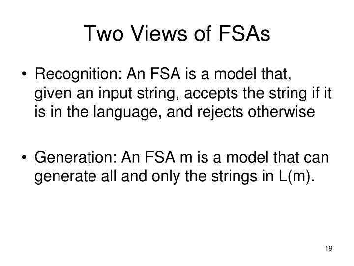 Two Views of FSAs