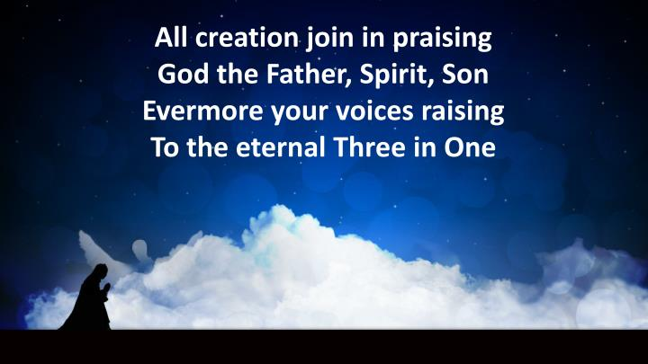 All creation join in praising