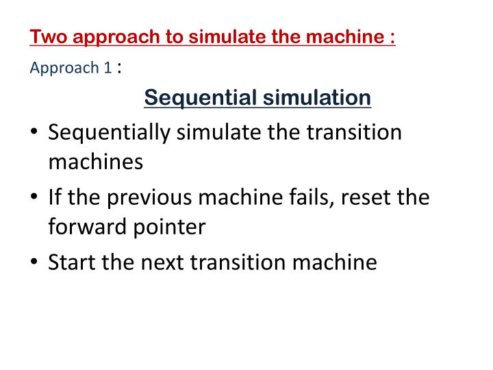 Two approach to simulate the machine :