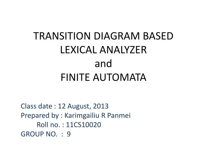 Transition diagram based lexical analyzer and finite automata