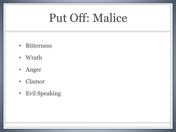 Put Off: Malice