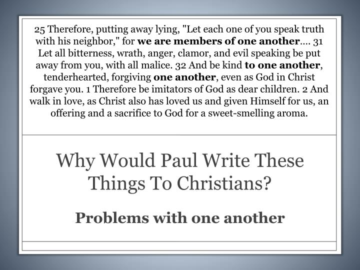 """25 Therefore, putting away lying, """"Let each one of you speak truth with his neighbor,"""" for"""