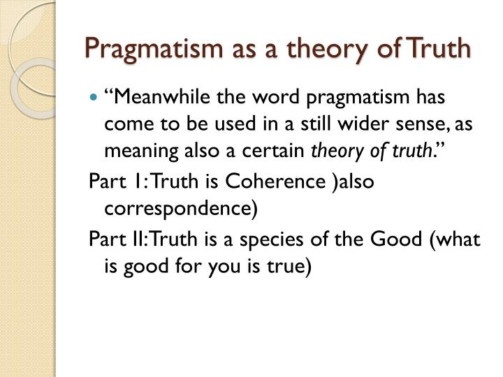 Pragmatism as a theory of Truth