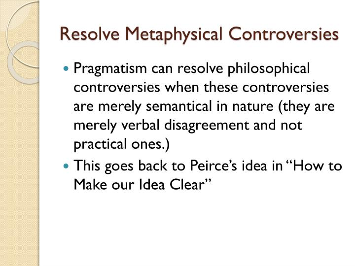Resolve Metaphysical Controversies