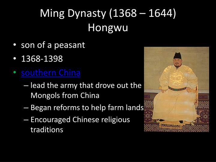 Ming Dynasty (1368 – 1644)