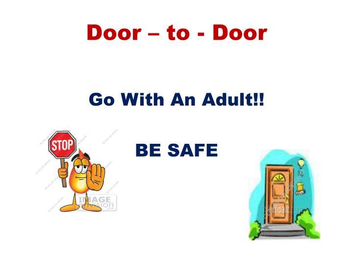 Door – to - Door