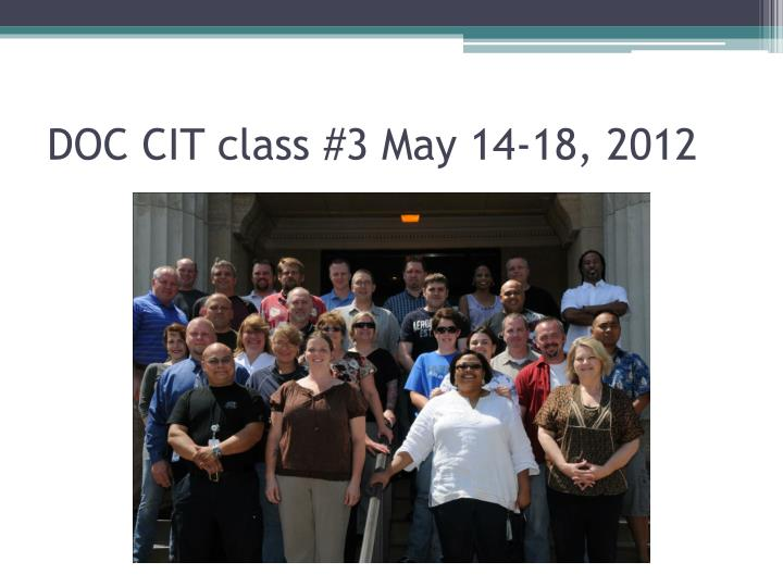 DOC CIT class #3 May 14-18, 2012