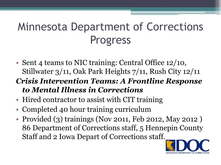 Sent 4 teams to NIC training: Central Office 12/10, Stillwater 3/11, Oak Park Heights 7/11, Rush City 12/11
