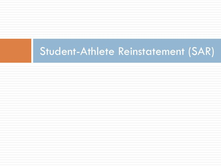 Student-Athlete Reinstatement (SAR)