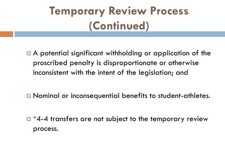 Temporary Review Process (Continued)