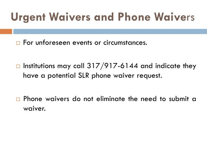 Urgent Waivers and Phone Waive