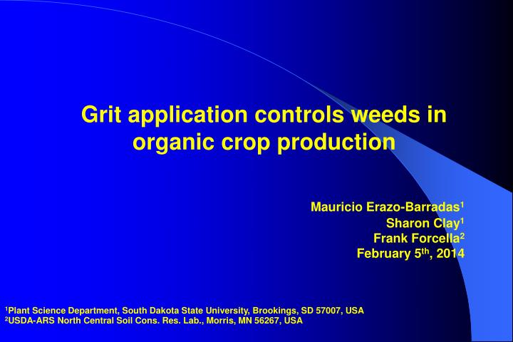Grit application controls weeds in organic crop production