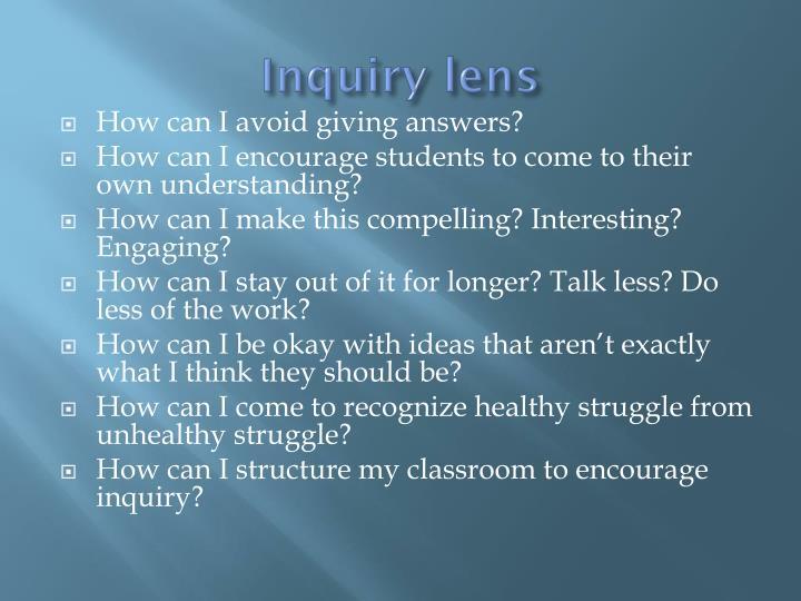 Inquiry lens
