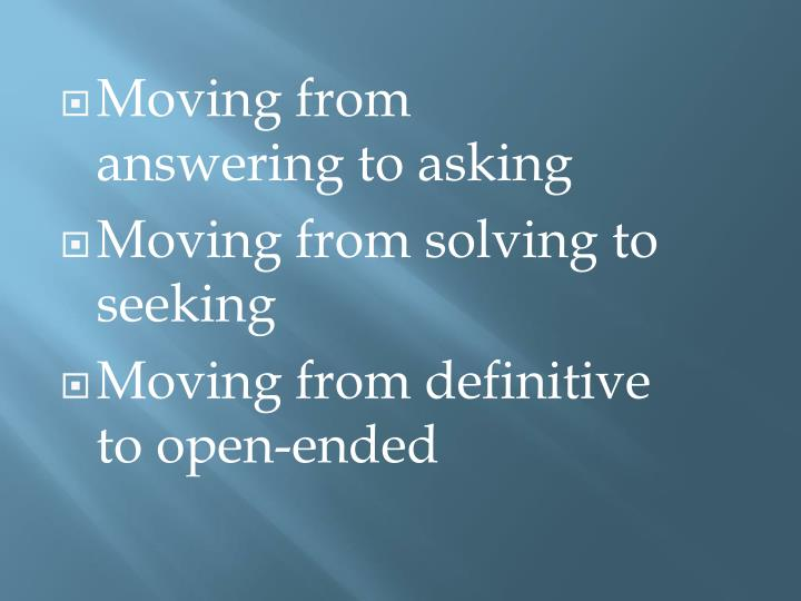 Moving from answering to asking