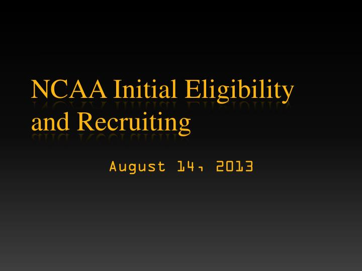 ncaa initial eligibility and recruiting