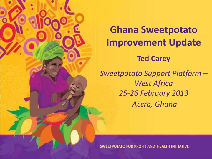 Ghana Sweetpotato Improvement Update