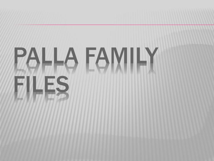 Palla family files