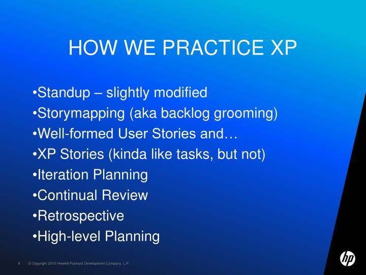 How we practice XP